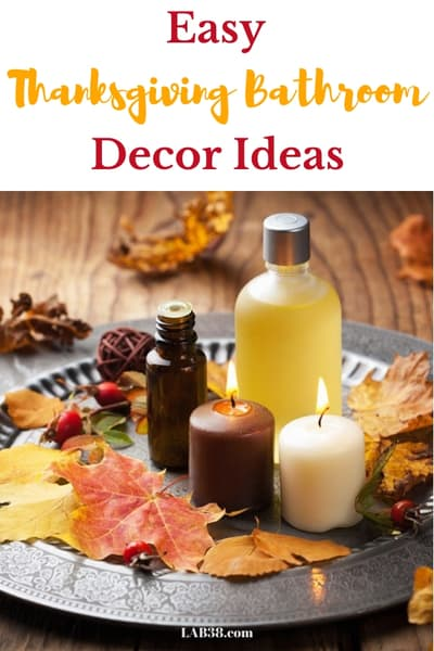 Thanksgiving bathroom decor - Autumn Bathroom Decor Ideas pin